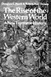 img - for The Rise of the Western World: A New Economic History by North, Douglass C., Thomas, Robert Paul (1976) Paperback book / textbook / text book