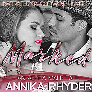 Marked: An Alpha Male Tale Audiobook