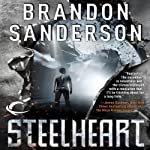 Steelheart (       UNABRIDGED) by Brandon Sanderson Narrated by Macleod Andrews