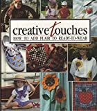 Creative Touches: How to Add Flair to Ready-to-Wear (Memories in the Making Series) (Sunset Craft Books) (0942237161) by Anne Van Wagner Childs