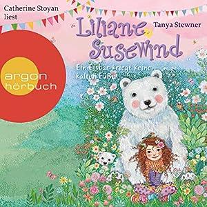 Ein Eisbär kriegt keine kalten Füße (Liliane Susewind 11) Hörbuch