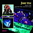 Fever Tree/Another Time,Another Place