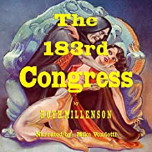 The 183rd Congress (       UNABRIDGED) by Roy H. Millenson Narrated by Mike Vendetti