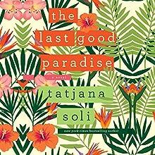 Last Good Paradise (       UNABRIDGED) by Tatjana Soli Narrated by Tavia Gilbert