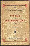 img - for Theorie des Distributions, Tomes I & II (Publications de L'institut de Mathematiques de L'universite de Strasbourg IX & X) (Actualites Scientifiques et Industrielles, 1091 &1122) book / textbook / text book