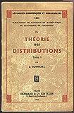 img - for Theorie des Distributions, Tomes I & II (Publications de L'institut de Mathematiques de L'universite de Strasbourg IX & X) (Actualites Scientifiques et Industrielles, 1091 &1122) book / textbook / text book