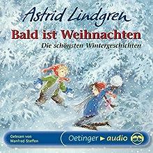 Bald ist Weihnachten (       ungekürzt) von Astrid Lindgren Gesprochen von: Manfred Steffen