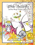 img - for White Butterfly and Her Wings of Many Colors book / textbook / text book