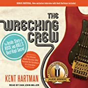 The Wrecking Crew: The Inside Story of Rock and Roll's Best-Kept Secret | [Kent Hartman]