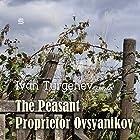 The Peasant Proprietor Ovsyanikov Hörbuch von Ivan Turgenev Gesprochen von: Max Bollinger