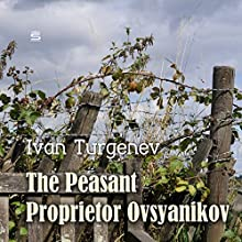 The Peasant Proprietor Ovsyanikov Audiobook by Ivan Turgenev Narrated by Max Bollinger