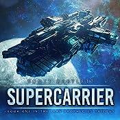 Supercarrier: The Ixan Prophecies Trilogy, Book 1 | Scott Bartlett