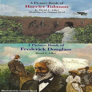 'A Book of Harriet Tubman' and 'A Book of Frederick Douglass' | [David A. Adler]