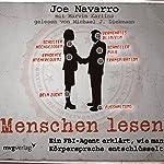Menschen lesen: Ein FBI-Agent erklärt, wie man Körpersprache entschlüsselt | Joe Navarro