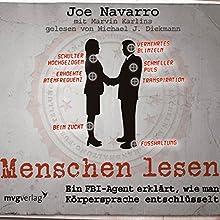 Menschen lesen: Ein FBI-Agent erklärt, wie man Körpersprache entschlüsselt | Livre audio Auteur(s) : Joe Navarro Narrateur(s) : Michael J. Diekmann