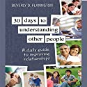 30 Days to Understanding Other People: A Daily Guide to Improving Relationships (       UNABRIDGED) by Beverly D. Flexington Narrated by Beverly Flaxington, Mike Slemmer