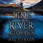 Like a River Glorious Hörbuch von Rae Carson Gesprochen von: Erin Mallon