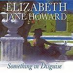 Something in Disguise | Elizabeth Jane Howard