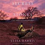 Secrets in the Stones: A Dr. Thomas Silkstone Mystery, Book 6 | Tessa Harris