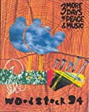 Woodstock 94: 3 More Days of Peace & Music (0935112235) by John Milward