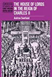 Andrew Swatland The House of Lords in the Reign of Charles II (Cambridge Studies in Early Modern British History)