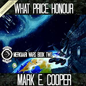 What Price Honour: Merkiaari Wars, Volume 2 | [Mark E. Cooper]