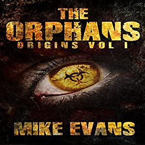 Origins -The Orphans Zombies Book 1 -  Mike Evans
