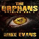 The Orphans: Origins, Volume 1 (       UNABRIDGED) by Mike Evans Narrated by Jack Wallen, Jr.