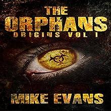 The Orphans: Origins, Volume 1 (       UNABRIDGED) by Mike Evans Narrated by Jack Wallen, Jr.