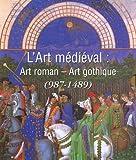 echange, troc Ballouhey Pierre - L'Art Médiéval : Art Roman - Art Gothique (987-1489)