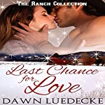 Last Chance for Love: The Ranch Collection Book 4 | Dawn Luedecke