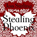 Stealing Phoenix (       UNABRIDGED) by Joss Stirling Narrated by Lucy Price-Lewis