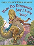 img - for How Do Dinosaurs Say I Love You? by Jane Hyatt Yolen (Oct 1 2009) book / textbook / text book