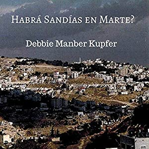 Habrá Sandías en Marte? [Will There Be Watermelons on Mars?] Audiobook