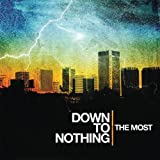 echange, troc Down to Nothing - The Most