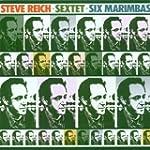 Reich: Sextet / Six Marimbas