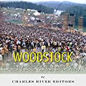 Woodstock: The History and Legacy of America's Most Famous Music Festival Audiobook by  Charles River Editors Narrated by Richard D. Hurd