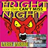 Fright Night on the Can't Miss (       UNABRIDGED) by Larry Jarboe Narrated by Ward Paxton