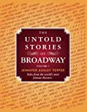 The Untold Stories of Broadway, Part 1 (English Edition)