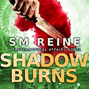 Shadow Burns: Preternatural Affairs, Book 4 | SM Reine