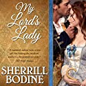 My Lord's Lady (       UNABRIDGED) by Sherrill Bodine Narrated by Gemma Dawson