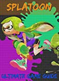 Splatoon Ultimate Game Guide Edition! (English Edition)