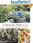 The Beautiful Edible Garden: Design A...