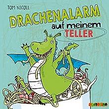Drachenalarm auf meinem Teller Hörbuch von Tom Nicoll Gesprochen von: Jona Mues