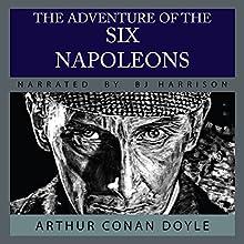 The Adventure of the Six Napoleons [Classic Tales Edition] | Livre audio Auteur(s) : Sir Arthur Conan Doyle Narrateur(s) : B. J. Harrison