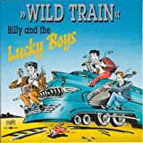 Wild Trainby Billy & The Lucky Boys