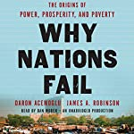 Why Nations Fail: The Origins of Power, Prosperity, and Poverty | Daron Acemoglu,James Robinson