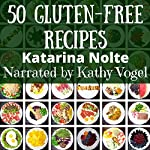 50 Gluten-Free Recipes | Katarina Nolte