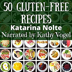 50 Gluten-Free Recipes Audiobook