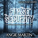 False Security Audiobook by Angie Martin Narrated by Amy Landon